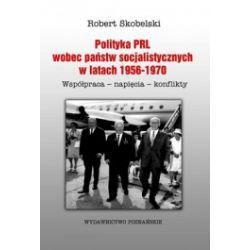 Polityka PRL wobec państw socjalistycznych w latach 1956-1970.