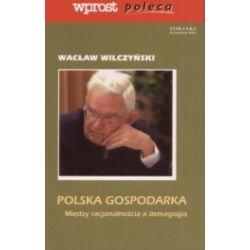 Polska gospodarka. Między racjonalnością a demagogią