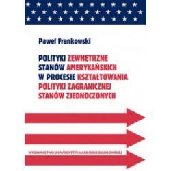 Polityki zewnętrzne stanów amerykańskich w procesie kształtowania polityki zagranicznej Stanów Zjednoczonych