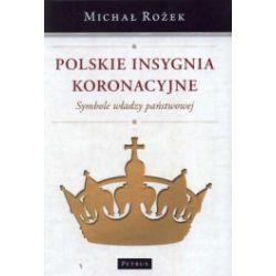 Polskie insygnia koronacyjne. Symbole władzy państwowej