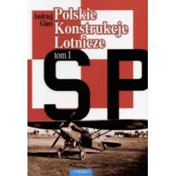 Polskie konstrukcje lotnicze tom 1