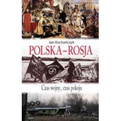 Polska-Rosja. Czas pokoju, czas wojny