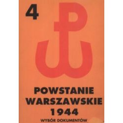 Powstanie Warszawskie 1944. Tom 4. Wybór dokumentów