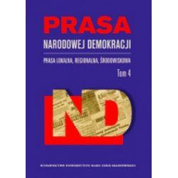 Prasa Narodowej Demokracji. Prasa lokalna regionalna, środowiskowa