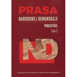 Prasa Narodowej Demokracji. Tom 3. Publicyści