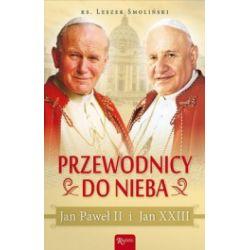 Przewodnicy do nieba Jan Paweł II i Jan XXIII