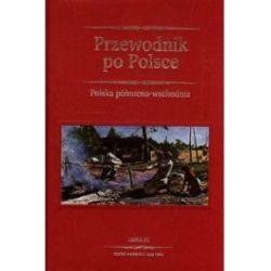 Przewodnik po Polsce. Polska południowo - wschodnia