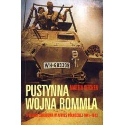 Pustynna Wojna Rommla. II wojna światowa w Afryce Północnej 1941-1943
