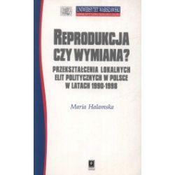 Reprodukcja czy wymiana. Przekształcenia lokalnych elit politycznych w Polsce w latach 1990 - 1998