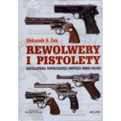 Rewolwery i pistolety. Encyklopedia współczesnej krótkiej bronii palnej