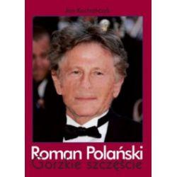 Roman Polański. Gorzkie szczęście