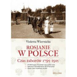 Rosjanie w Polsce. Czas zaborów 1795-1915