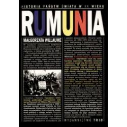 Rumunia. Historia państw świata w XX wieku