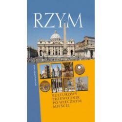 Rzym. Kulturowy przewodnik po Wiecznym Mieście