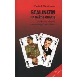 Stalinizm na każdą okazję. Polityczna historia rumuńskiego komunizmu