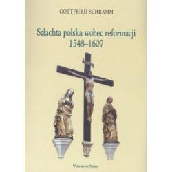 Szlachta polska wobec reformacji 1548-1607
