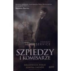 Szpiedzy i komisarze. Bolszewicka Rosja kontra Zachód