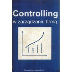 Controlling w zarządzaniu firmą. Problemy, projekty, instrumenty, doświadczenia