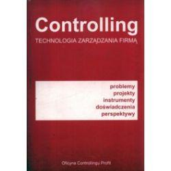 Controlling. Technologia zarządzania firmą
