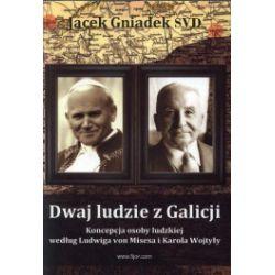 Dwaj ludzie z Galicji. Koncepcja osoby ludzkiej według Ludwiga von Misesa i Karola Wojtyły