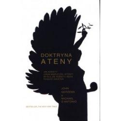 Doktryna Ateny. Jak kobiety (oraz mężczyźni, którzy myślą jak kobiety) będą rządzić śwatem