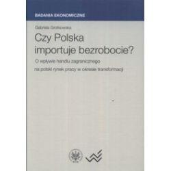 Czy Polska importuje bezrobocie? O wpływie handlu zagranicznego na polski rynek pracy w okresie transformacji