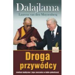 Droga przywódcy. Studium buddyzmu i jego znaczenia w dobie globalizacji