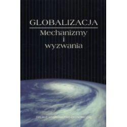 Globalizacja. Mechanizmy i wyzwania