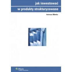 Jak inwestować w produkty strukturyzowane
