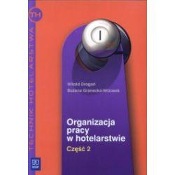 Organizacja pracy w hotelarstwie, klasa 1-4, podręcznik do nauki zawodu technik hotelarstwa, część 2, WSiP