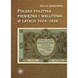 Polska polityka pieniężna i walutowa w latach 1924-1936. W systemie Gold Exchange Standard