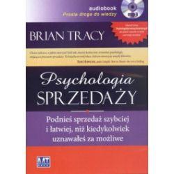 Psychologia sprzedaży. Podnieś sprzedaż szybciej i łatwiej, niż kiedykolwiek uznawałeś za możliwe (CD MP3)