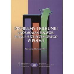 Problemy i kierunki unormowań rozwoju rynku ubezpieczeniowego w Polsce