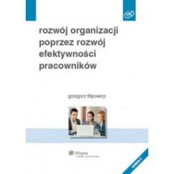 Rozwój organizacji poprzez rozwój efektywności pracowników