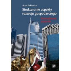 Strukturalne aspekty rozwoju gospodarczego. Doświadczenia azjatyckie