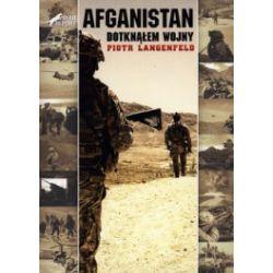 Afganistan. Dotknąłem wojny
