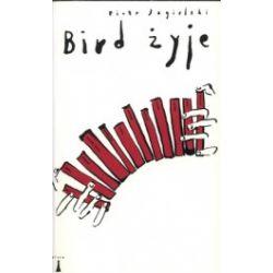 Bird żyje
