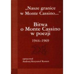 Bitwa o Monte Casino w poezji 1944-69. Nasze granice w Monte Cassino