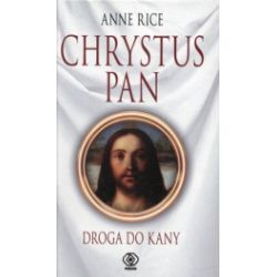 Chrystus Pan Droga do Kany