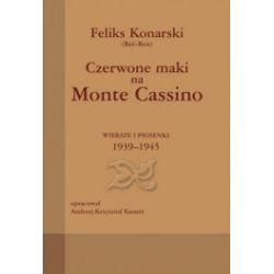 Czerwone maki na Monte Cassino. Wiersze i piosenki 1939-1945