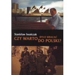 Czy warto było wracać do Polski?