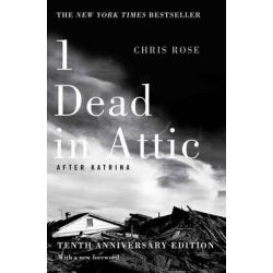 1 Dead in Attic, After Katrina by Chris Rose, 9781501125379.