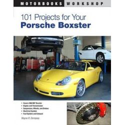 101 Projects for Your Porsche Boxster, Motorbooks Workshop by Wayne Dempsy, 9780760335543.