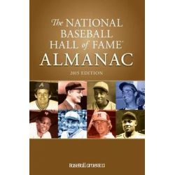 2015 National Baseball Hall of Fame Almanac by Baseball America, 9781932391589.