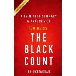 A 15-Minute Summary & Analysis of Tom Reiss' the Black Count, Glory, Revolution, Betrayal, and the Real Count of Monte Cristo by Instaread, 9781511459150.
