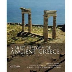 A Brief History of Ancient Greece, Politics, Society, and Culture by Distinguished Professor of Classics and History Emerita Sarah B Pomeroy, 9780199981557.