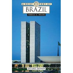 A Brief History of Brazil, Brief History by Teresa A. Meade, 9780816077892.