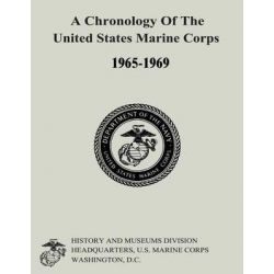 A Chronology of the United States Marine Corps, 1965-1969 by Gabrielle M Neufeld, 9781500190965.