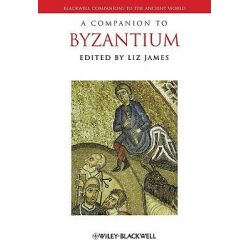 A Companion to Byzantium, Blackwell Companions to the Ancient World by Liz James, 9781405126540.