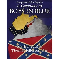 A Company of Boys in Blue - Companion Color Pages by Mark E Paul, 9781479265152.